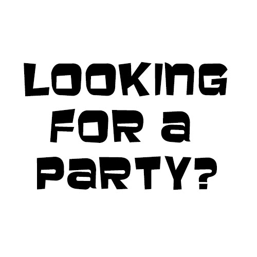 Looking for a Party?